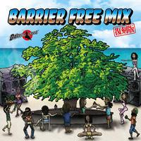 BARRIER FREE/  BARRIER FREE MIX 復刻版