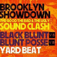 YARD BEAT 「BROOKLYN SHOW DOWN -THE GOOD THE BAD & THE UGLY SOUND CLASH-」