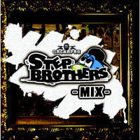 GACHAPAN RECORDS「STEP BROTHERS MIX VOL.1 」
