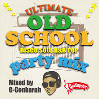 G-Conkarah(GUIDING STAR)「ULTIMATE OLD SCHOOL PARTY MIX」