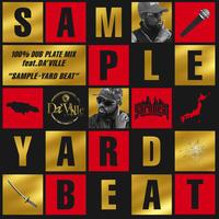 """YARD BEAT 「100% DUB PLATE MIX feat.DA'VILLE """"SAMPLE - YARD BEAT""""」"""