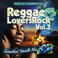 RACY BULLET (DJ MASAMATIXXX)「 REGGAE LOVERS ROCK vol.3」