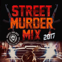 MIGHTY JAM ROCK「STREET MURDER MIX 2017 」