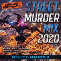MIGHTY JAM ROCK「STREET MURDER MIX 2020 」