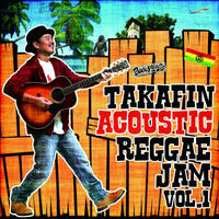 MIGHTY JAM ROCK「TAKAFIN ACOUSTIC REGGAE JAM VOL.1」