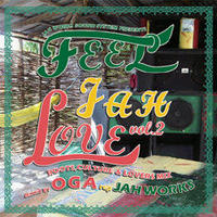OGA [JAH WORKS]/FEEL JAH LOVE VOL.2