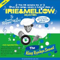 KING RYUKYU 「IRIE & MELLOW Vol.4 」
