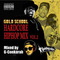 G-Conkarah(GUIDING STAR)「GOLD SCHOOL HARDCORE HIPHOP MIX VOL.2」