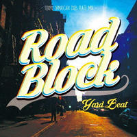 YARD BEAT 「ROAD BLOCK 100% JAMAICAN DUB PLATE MIX」