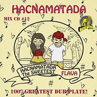 HACNAMATADA「Vol.12  THE SWEETEST FLAVA」