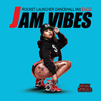ROCKET LAUNCHER「JAM VIBES vol.11」