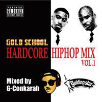 G-Conkarah(GUIDING STAR)「GOLD SCHOOL HARDCORE HIPHOP MIX VOL.1」