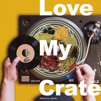 LIBERTY 「LOVE MY CRATE  vol.2」(魂の一盤 ソウルのひとさら)