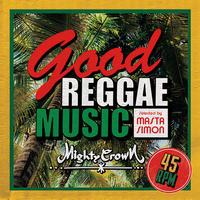 MIGHTY CROWN「Good Reggae Music -Selected by MASTA SIMON-」