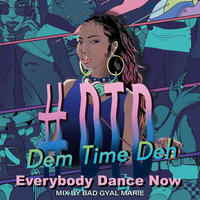Bad Gyal Marie「#DTD -Dem Time Deh- 90s-2000Mix ~Everybody Dance Now~ 」