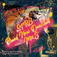 MEDZ presents「STR8 BRAND NEW DANCEHALL MIX.5 DATED 2019 DECEMBER」Mixed by Bad Gyal Marie