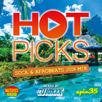 MASTER PIECE(DJ KIXXX)「HOT PICKS (SOCA&AFRO BEATS)」