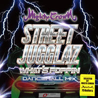 MIGHTY CROWN「STREET JUGGLAZ-What's Poppin Dancehall Mix-」