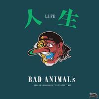 "TURTLE MAN's  CLUB『BAD ANIMALs ""ONE TOPIC""MIX 「人生」  』"