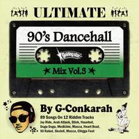 G-Conkarah(GUIDING STAR)「ULTIMATE 90's DANCEHALL MIX VOL.3」
