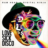 RAM HEAD × DIGITAL NINJA「LOVE SICK DISCO」