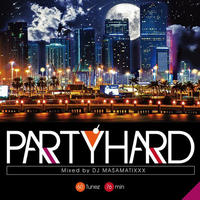 RACY BULLET (DJ MASAMATIXXX)「Party Hard vol.7」