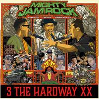 MIGHTY JAM ROCK「3 THE HARDWAY XX」