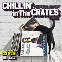 RACY BULLET (DJ 57.8)「Chillin' In The Crates Vol.2(Vinyls Slow JamMix)」