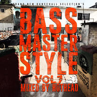 BASS MASTER 「BASS MASTER STYLE vol.7」  Mix by HOT HEAD