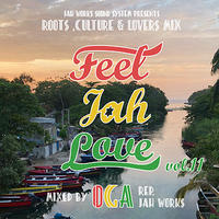 OGA [JAH WORKS]/  FEEL JAH LOVE Vol.11【予約】