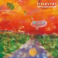 TONY the WEED & BIG HEAD「 FLY A WAY 81」