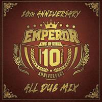 EMPEROR「EMPEROR 10th Anniversary ALL DUB MIX」