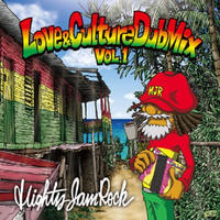 MIGHTY JAM ROCK「LOVE & CULTURE DUB MIX-」