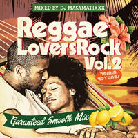 RACY BULLET (DJ MASAMATIXXX)「 REGGAE LOVERS ROCK vol.2」