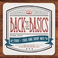 CHOMORANMA 「BACK TO THE BASICS Vol.10 2000-05ONE DROP MIX」