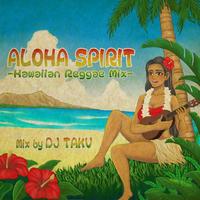 EMPEROR(DJ TAKU)/ALOHA SPRIT -HAWAIIAN REGGAE MIX-