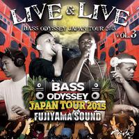 FUJIYAMA 「LIVE&LIVE BASS ODYSSEY JAPAN TOUR 2015 vol.3」LIVE CD