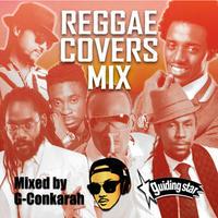 G-Conkarah(GUIDING STAR)「REGGAE COVERS MIX」