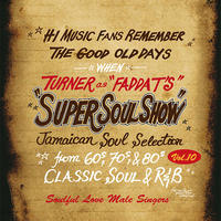 KING RYUKYU 「SUPER SOUL SHOW vol.10 ~Soulful love~ / FADDA-T a.k.a TURNER」