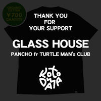 《KOTODAMA PROJECT》「GLASS HOUSE」  PANCHO from TURTLE MAN's CLUB【1週間限定販売】