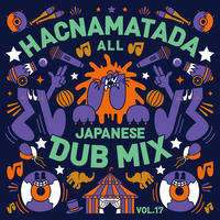 HACNAMATADA「ALL JAPANESE DUB MIX 」