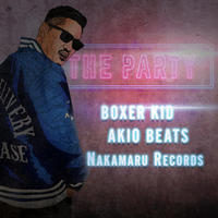 NAKAMARU RECORDS「THE PARTY / BOXER KID」
