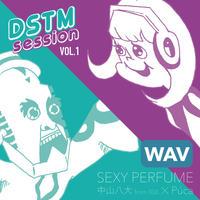 -DSTM session vol.1-  SEXY PERFUME / 中山八大 from 808 X Púca [WAV ver.]