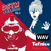 Tafnico  / Nobo X Voli -DSTM session vol.3-   [WAV ver.]
