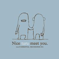 CD『Nice turu meet you』turu