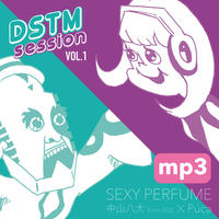 -DSTM session vol.1-  SEXY PERFUME / 中山八大 from 808 X Púca [mp3 ver.]