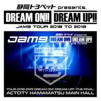 【DVD】Jam9 TOUR 2018-2019 DREAM ON!! DREAM UP!! -THE FINAL- ACTCITY HAMAMATSU MAIN HALL