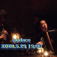 audace 伊藤 志宏(acc) & 北田学(cla/B-cla) 2020.5.29 19:30