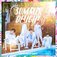 Super Break Dawn 3rd Single 「SUMMER DELIGHT / 線香花火」TYPE-A