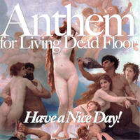 Have a Nice Day! / Anthem for Living Dead Floor [CD]